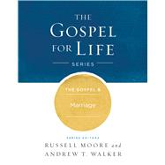 The Gospel & Marriage by Moore, Russell D.; Walker, Andrew T., 9781433690433