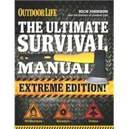 The Ultimate Survival Manual by Johnson, Rich; Outdoor Life; James, Robert F. (CON), 9781681880433