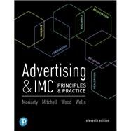 Advertising & IMC Principles and Practice by Moriarty, Sandra; Mitchell, Nancy; Wood, Charles; Wells, William D., 9780134480435