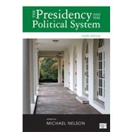 The Presidency and the Political System by Nelson, Michael; Brown, Lara M. (CON); Burke, John P. (CON); Dickinson, Matthew J. (CON); Edwards, George C., III (CON), 9781452240435
