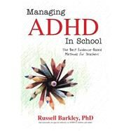 Managing ADHD in Schools by Barkley, Russell A., 9781559570435