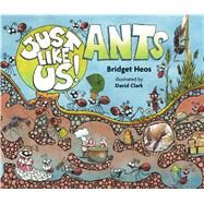 Ants by Heos, Bridget; Clark, David, 9780544570436