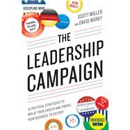 The Leadership Campaign by Miller, Scott; Morey, David, 9781632650436