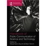 Handbook of Public Communication of Science and Technology by Bucchi; Massimiano, 9781138010437