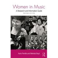 Women in Music: A Research and Information Guide by Pendle; Karin, 9781138870437