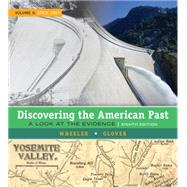 Discovering the American Past A Look at the Evidence, Volume II: Since 1865 by Wheeler, William Bruce; Glover, Lorri, 9781305630437