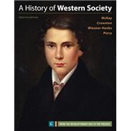 A History of Western Society, Volume C by McKay, John P.; Crowston, Clare Haru; Wiesner-Hanks, Merry E.; Perry, Joe, 9781319040437