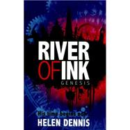 River of Ink: 1: Genesis by Dennis, Helen, 9781444920437