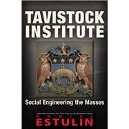 Tavistock Institute by Estulin, Daniel, 9781634240437
