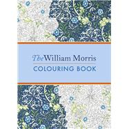 The William Morris Colouring Book by Morris, William; Muncaster, Mhairi, 9781786330437