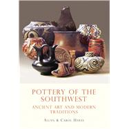 Pottery of the Southwest Ancient Art and Modern Traditions by Hayes, Carol; Hayes, Allan, 9780747810438