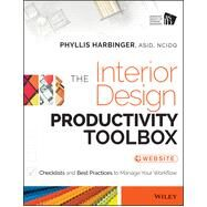 The Interior Design Productivity Toolbox by Harbinger, Phyllis, 9781118680438