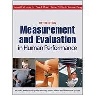 Measurement and Evaluation in Human Performance by Morrow, James R, Jr., Ph.D.; Mood, Dale P., Ph.D.; Disch, James G., Ph.D.; Kang, Minsoo, Ph.D., 9781450470438