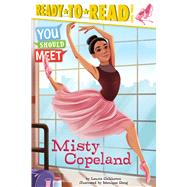 Misty Copeland by Calkhoven, Laurie; Dong, Monique, 9781481470438