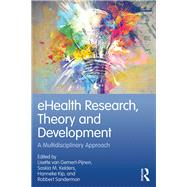 E-Health Technology: Theory, Development and Evaluation by van Gemert-Pijnen; Lisette, 9781138230439