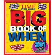 TIME For Kids Big Book of When by Editors of Time for Kids Magazine, 9781618930439