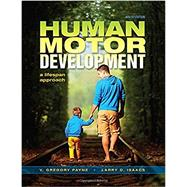 Human Motor Development: A Lifespan Approach by Payne,V. Gregory, 9781621590439