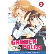 Gakuen Polizi Vol. 2 by Morinaga, Milk, 9781626920439