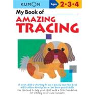 My Book of Amazing Tracing My Book of Amazing Tracing by Kumon, 9781935800439