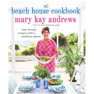 The Beach House Cookbook by Andrews, Mary Kay, 9781250130440