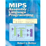 MIPS Assembly Language Programming by Britton, Robert, Professor Emeritus, 9780131420441