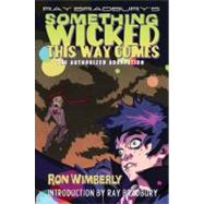 Ray Bradbury's Something Wicked This Way Comes: The Authorized Adaptation by Bradbury; Wimberly, 9780809080441