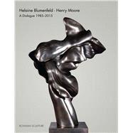 Helaine Blumenfeld - Henry Moore by Bowman, Robert; Flynn, Tom, 9780956120441