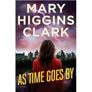 As Time Goes by by Clark, Mary Higgins, 9781501130441