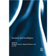 Secularity and Non-Religion by Arweck; Elisabeth, 9780415710442