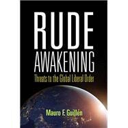 Rude Awakening by Guillen, Mauro F., 9780812250442