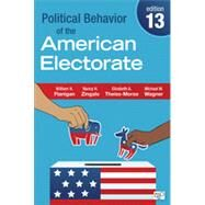 Political Behavior of the American Electorate by Flanigan, William H.; Zingale, Nancy H.; Theiss-Morse, Elizabeth A.; Wagner, Michael W., 9781452240442