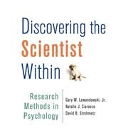 Discovering the Scientist Within Research Methods in Psychology by Lewandowski, Jr., Gary W.; Ciarocco, Natalie J.; Strohmetz, David B, 9781464120442