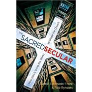 The Sacred Secular by Escobedo-Frank, Dottie; Rynders, Rob, 9781501810442