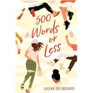 500 Words or Less by Del Rosario, Juleah, 9781534410442