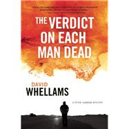 The Verdict on Each Man Dead A Peter Cammon Mystery by Whellams, David, 9781770410442