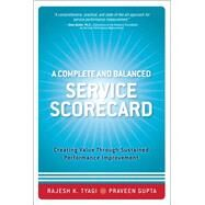 A Complete and Balanced Service Scorecard Creating Value Through Sustained Performance Improvement (paperback) by Tyagi, Rajesh K.; Gupta, Praveen K., 9780133480443