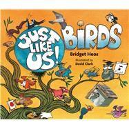 Birds by Heos, Bridget; Clark, David, 9780544570443