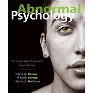 Abnormal Psychology An Integrative Approach by Barlow, David H.; Durand, V. Mark; Hofmann, Stefan G., 9781305950443