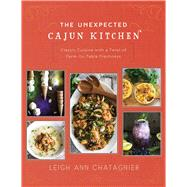 The Unexpected Cajun Kitchen by Chatagnier, Leigh Ann, 9781510710443