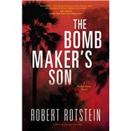 The Bomb Maker's Son by ROTSTEIN, ROBERT, 9781633880443
