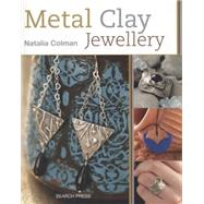 Metal Clay Jewellery by Colman, Natalia, 9781782210443
