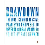 Drawdown by Wilkinson, Katharine; Hawken, Paul; Leahy, Christian; Ashmoore, Olivia (CON); Accuardi, Zak (CON), 9780143130444
