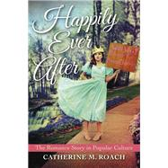 Happily Ever After by Roach, Catherine M., 9780253020444