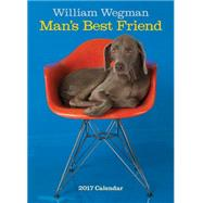 William Wegman Man's Best Friend 2017 Wall Calendar by Wegman, William; Wegman, William, 9781419720444