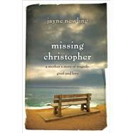 Missing Christopher by Newling, Jayne; Parker, Gordon (AFT), 9781760110444