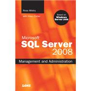 Microsoft SQL Server 2008 Management and Administration by Mistry, Ross; Cotter, Hilary, 9780672330445