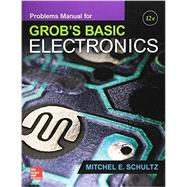 Problems Manual for use with Grob's Basic Electronics by Schultz, Mitchel E., 9781259190445