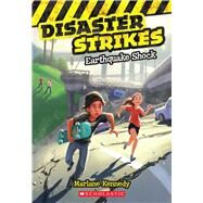 Disaster Strikes #1: Earthquake Shock by Kennedy, Marlane, 9780545530446