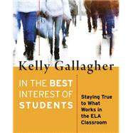 In the Best Interest of Students by Gallagher, Kelly, 9781625310446