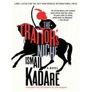 The Traitor's Niche by Kadare, Ismail; Hodgson, John, 9781640090446